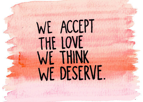 You Accept Love You Deserve